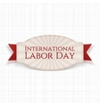 International Labor Day Holiday realistic Label vector image