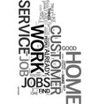 work from home customer service text word cloud vector image vector image