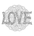 Hand drawn monochrome letters LOVE text with round vector image vector image