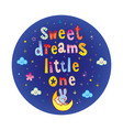 sweet dreams little one vector image vector image