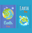 earth day bright posters with planet vector image vector image