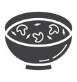 soup glyph icon food and drink bowl sign vector image