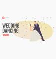 newlywed perform wedding dancing landing page vector image
