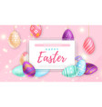 easter eggs and sparks near banner with writing vector image vector image