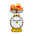 scale equipment weigh delicious fast food menu vector image