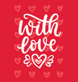 with love hand written lettering vector image vector image