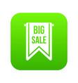 big sale banner icon digital green vector image