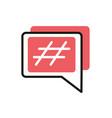 hashtag speech bubble social media icon line and vector image vector image