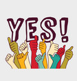 yes consent rally hands sign and letters vector image vector image