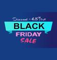 discount -45 off black friday sale promo label vector image