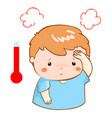 boy got fever high temperature cartoon vector image vector image
