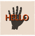 hello hand sign vintahe hand drawn silhouette vector image vector image