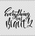 everything has beauty hand drawn dry brush vector image vector image