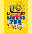 motivational typography poster do more of what vector image