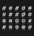 Hashtag white silhouette icons message set