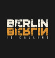 berlin is calling t-shirt and apparel design vector image vector image