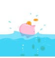 piggy bank with coins sinking into water vector image