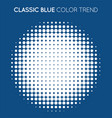 classic blue trendy color circle in halftone vector image