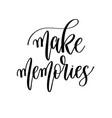 make memories - hand lettering travel inscription vector image vector image