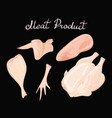 set of chicken meat collection of meat vector image