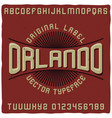 vintage label typeface named orlando vector image vector image