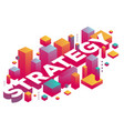 creative of three dimensional word strategy with vector image vector image