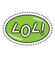 oval with lol fashion patch message green bubble vector image