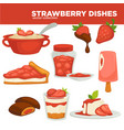 strawberry dishes food drinks or desserts vector image