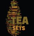 tea sets text background word cloud concept vector image vector image