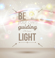 Be your own guiding light Motivating light poster vector image vector image