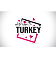 turkey welcome to word text with handwritten font vector image