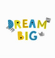 dream big poster vector image