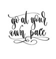 go at your own pace - hand lettering travel vector image vector image