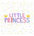little princess t-shirt design poster vector image