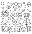 you are so important coloring page vector image