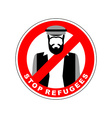 Ban immigrants Stop refugee Red Forbidding vector image vector image