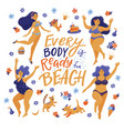 every body is ready for beach body positive poster vector image vector image