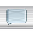 Transparent glass speech bubble vector image vector image