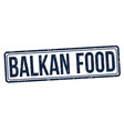 balkan food grunge rubber stamp vector image vector image