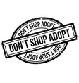 Do not Shop Adopt rubber stamp vector image vector image