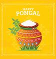 happy pongal harvest festival of tamil nadu south vector image