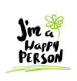 lettering modern calligraphy i am a happy person vector image vector image
