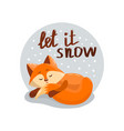 let it snow fox sleeping vector image vector image