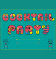 cocktail party funny invitation vector image vector image