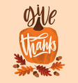 give thanks holiday lettering handwritten vector image