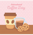 international day coffee paper takeaway cup vector image vector image