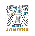 janitor father day quote and saying good for vector image