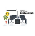 workplace desk with sign for social distancing vector image vector image