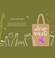 zero waste and eco friendly lifestyle hand vector image vector image