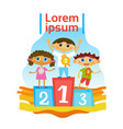children group standing on pedestal getting prizes vector image